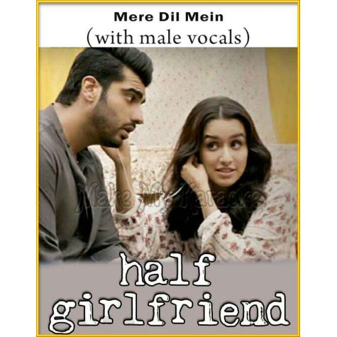 Mere Dil Mein (With Male Vocals) - Half Girlfriend