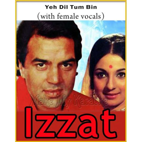 Yeh Dil Tum Bin (With Female Vocals) - Izzat