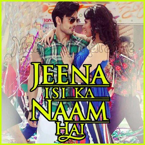 Qubool Hai - Jeena Isi Ka Naam Hai