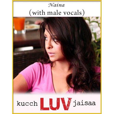 Naina (With Male Vocals) - Kucch Luv Jaisa