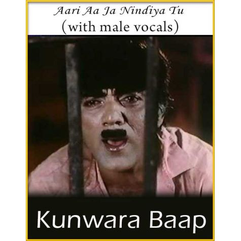 Aari Aa Ja Nindiya (With Male Vocals) - Kunwara Baap