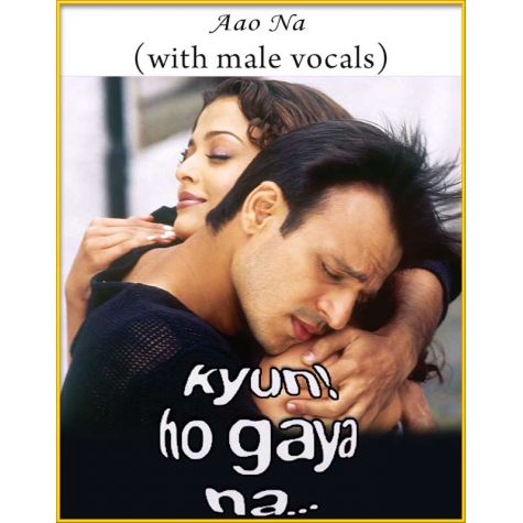 Aao Na (With Male Vocals) - Kyun Ho Gaya Na