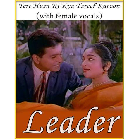Tere Husn Ki Kya  (With Female Vocals) - Leader