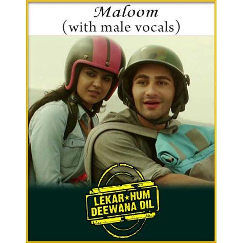 Maloom (With Male Vocals) - Lekar Hum Deewana Dil