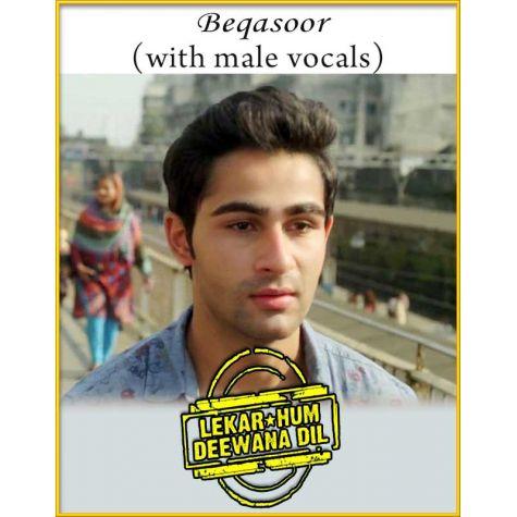 Beqasoor (With Male Vocals) - Lekar Hum Deewana Dil
