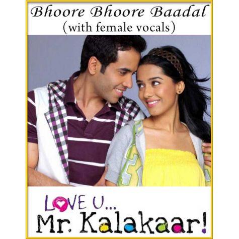 Bhoore Bhoore Baadal (With Female Vocals) - Love U Mr. Kalakaar