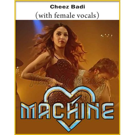 Cheez Badi (With Female Vocals) - Machine