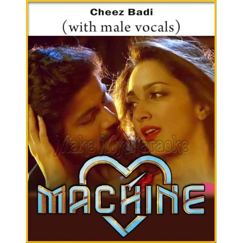 Cheez Badi (With Male Vocals) - Machine