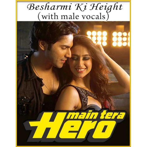 Besharmi Ki Height (With Male Vocals) - Main Tera Hero
