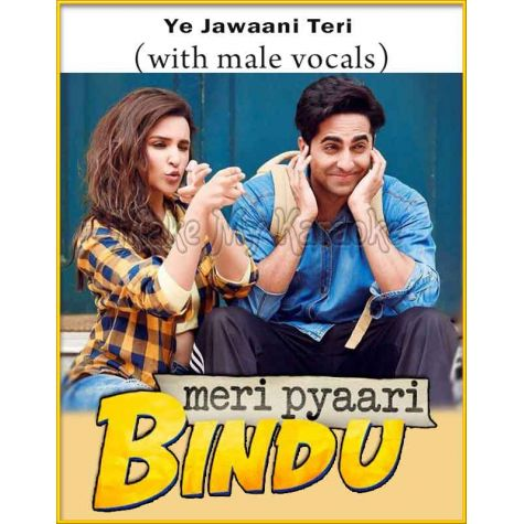 Ye Jawaani Teri (With Male Vocals) - Meri Pyari Bindu