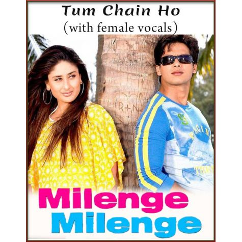 Tum Chain Ho (With Female Vocals) - Milenge Milenge