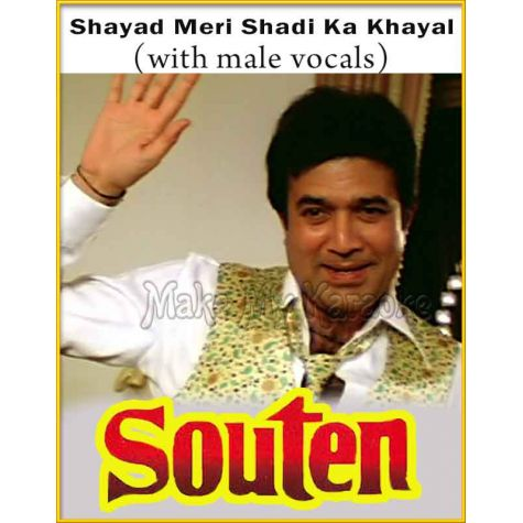 Shayad Meri Shadi Ka Khayal (With Male Vocals) - Souten