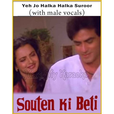 Yeh Jo Halka Halka Suroor (With Male Vocals) - Souten Ki Beti