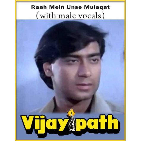 Raah Mein Unse Mulaqat (With Male Vocals) - Vijaypath