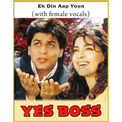 Ek Din Aap Yoon (With Female Vocals) - Yes Boss
