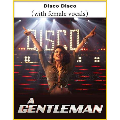Disco Disco (With Female Vocals) - Gentleman (MP3 And Video-Karaoke Format)