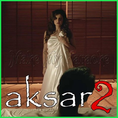 Aaj Zid - Aksar 2 (MP3 Format)