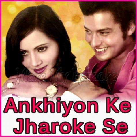 Kai Din Se Mujhko - Ankhiyon Ke Jharoke Se (MP3 And Video-Karaoke Format)