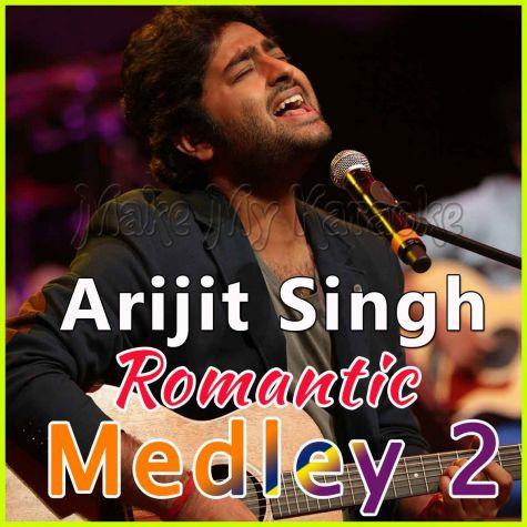 Arijit Singh Romantic Medley 2 - Arijit Singh Romantic Medley 2