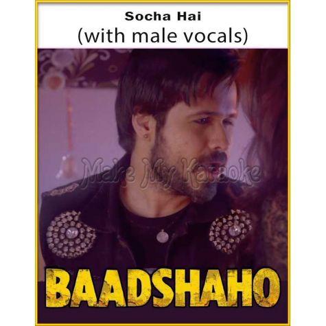 Socha Hai (With Male Vocals) - Baadshaho (MP3 Format)
