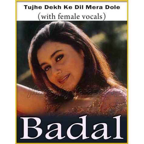 Tujhe Dekh Ke Dil (With Female Vocals) - Badal