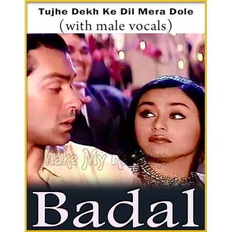 Tujhe Dekh Ke Dil (With Male Vocals) - Badal