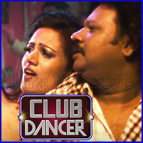 Kabhi Na Kabhi - Club Dancer (MP3 And Video-Karaoke Format)