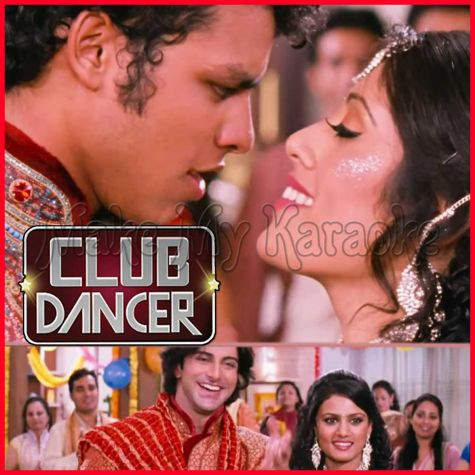 Tere Roop Da Nazara - Club Dancer (MP3 And Video-Karaoke Format)