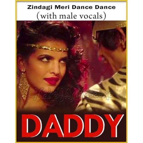 Zindagi Meri Dance Dance (With Male Vocals) - Daddy