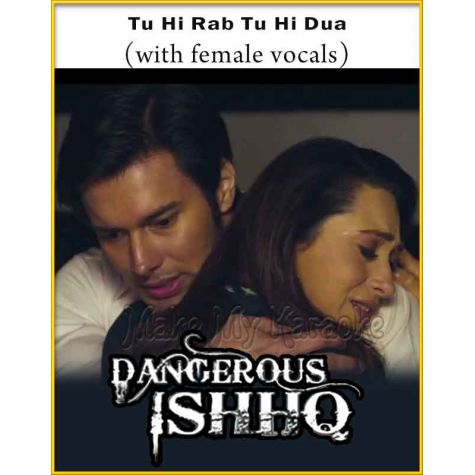 Tu Hi Rab (With Female Vocals) - Dangerous Ishq
