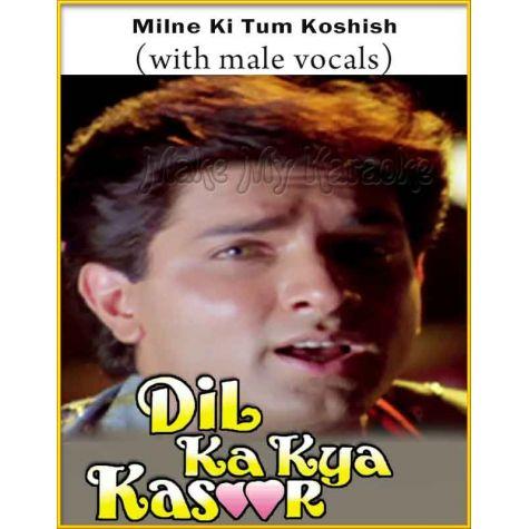 Milne Ki Tum Koshish (With Male Vocals) - Dil Ka Kya Kasoor