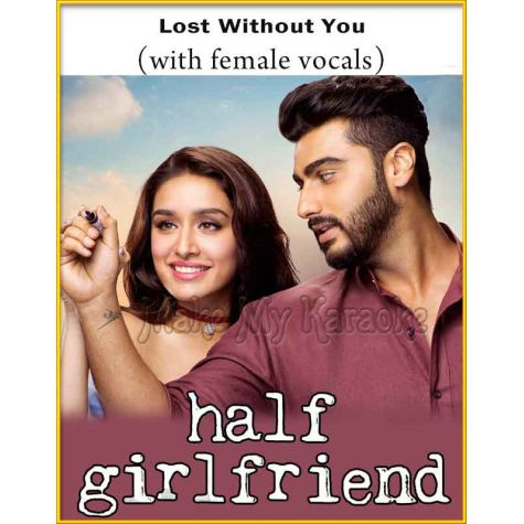 Lost Without You (With Female Vocals) - Half Girlfriend (MP3 Format)