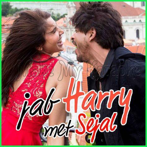 Radha - Jab Harry Met Sejal (MP3 And Video-Karaoke Format)