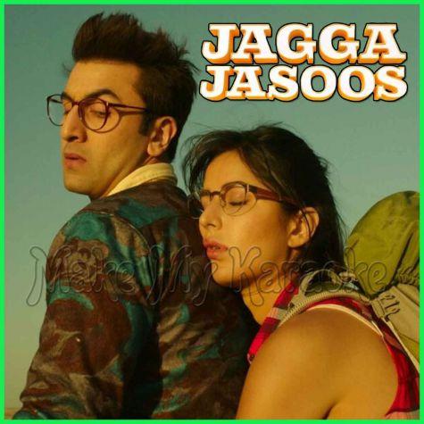 Ullu Ka Pattha - Jagga Jasoos (MP3 And Video-Karaoke Format)