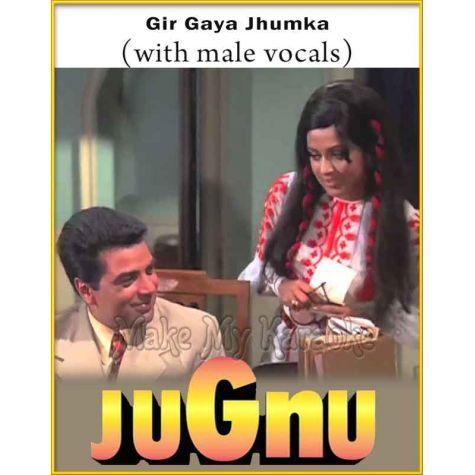 Gir Gaya Jhumka (With Male Vocals) - Jugnu