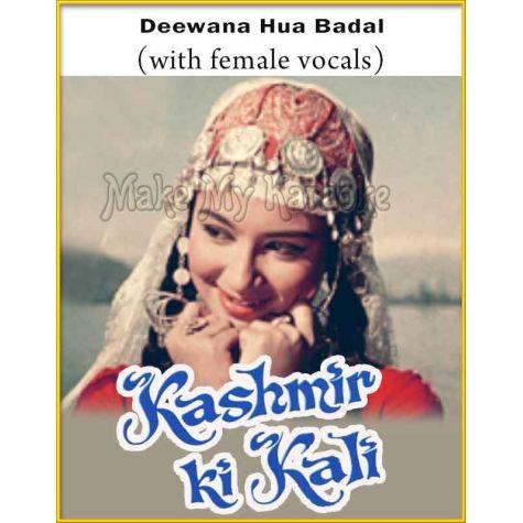 Deewana Hua Badal (With Female Vocals) - Kashmir Ki Kali (MP3 And Video-Karaoke Format)