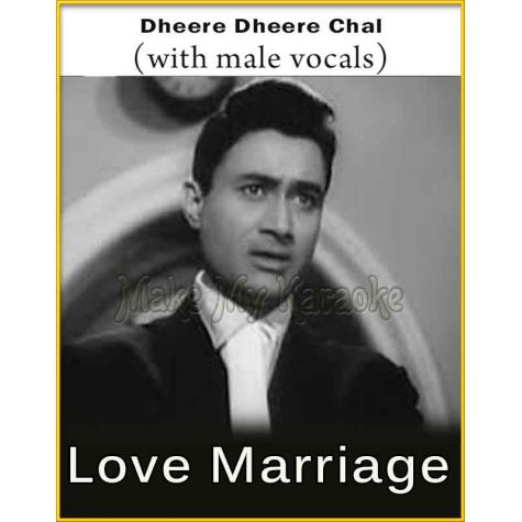 Dheere Dheere Chal (With Male Vocals) - Love Marriage (MP3 Format)