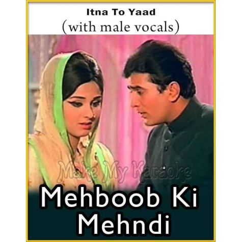 Itna To Yaad (With Male Vocals) - Mehboob Ki Mehndi (MP3 Format)