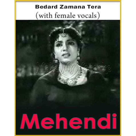 Bedard Zamana Tera (With Female Vocals) - Mehndi