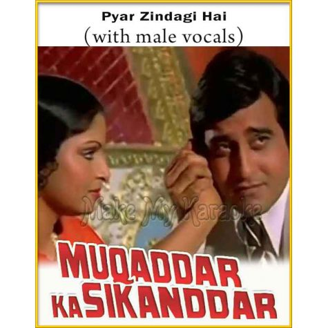Pyar Zindagi Hai (With Male Vocals) - Muqaddar Ka Sikandar (MP3 Format)