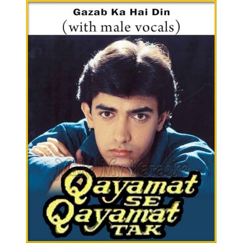 Gazab Ka Hai Din (With Male Vocals) - Qayamat Se Qayamat Tak (MP3 And Video-Karaoke Format)