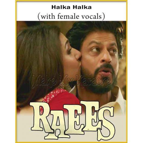 Halka Halka (With Female Vocals) - Raees