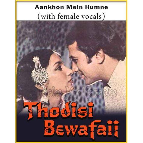 Aankhon Mein Humne (With Female Vocals) - Thodisi Bewafaii