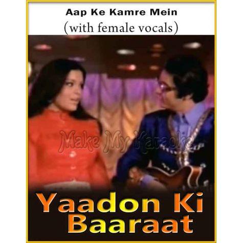 Aap Ke Kamre Mein (With Female Vocals) - Yaadon Ki Baaraat (MP3 Format)