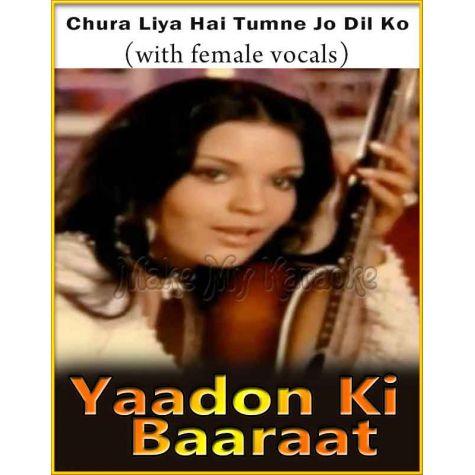 Chura Liya Hai Tumne (With Female Vocals) - Yaadon Ki Baaraat (MP3 Format)