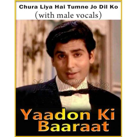 Chura Liya Hai Tumne (With Male Vocals) - Yaadon Ki Baaraat (MP3 Format)