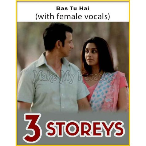 Bas Tu Hai (With Female Vocals) - 3 Storeys