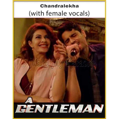 Chandralekha (With Female Vocals) - A Gentleman