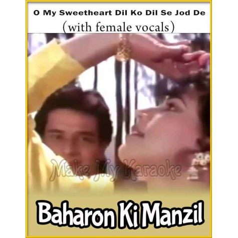 O My Sweetheart Dil Ko Dil Se Jod De (With Female Vocals)