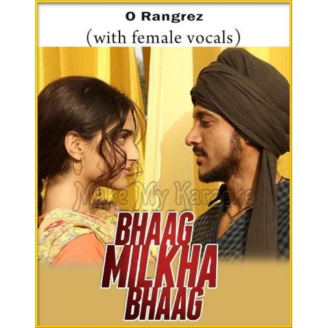 O Rangrez (With Female Vocals) - Bhaag Milkha Bhaag